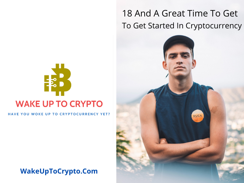18 And A Great Time To Get Started In Crypto Currency